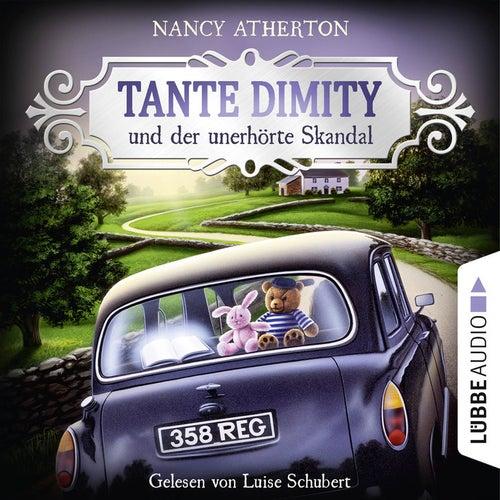 Tante Dimity und der unerhörte Skandal - Ein Wohlfühlkrimi mit Lori Shepherd 3 (Ungekürzt) von Nancy Atherton