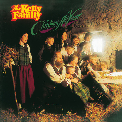 Christmas All Year von The Kelly Family