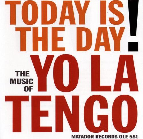 Today Is The Day! de Yo La Tengo