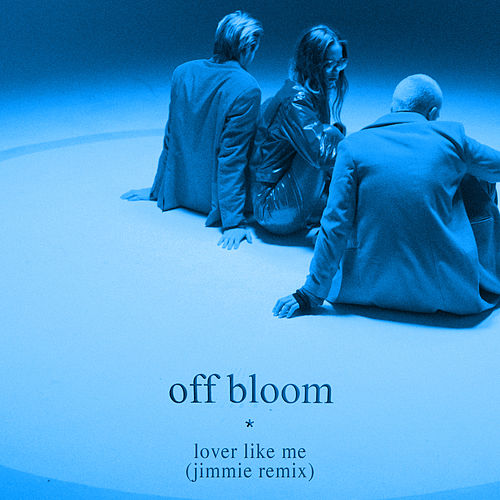 Lover Like Me (Jimmie Remix) de Off Bloom