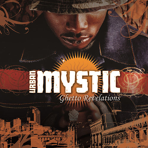 Ghetto Revelations by Urban Mystic