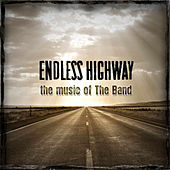 Endless Highway: The Music of The Band by Various Artists