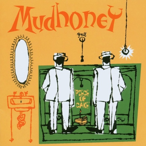 Piece Of Cake [Expanded] by Mudhoney