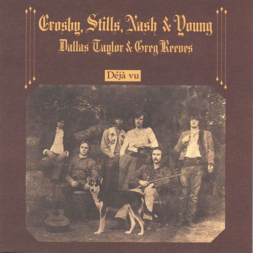 Deja Vu de Crosby, Stills, Nash and Young