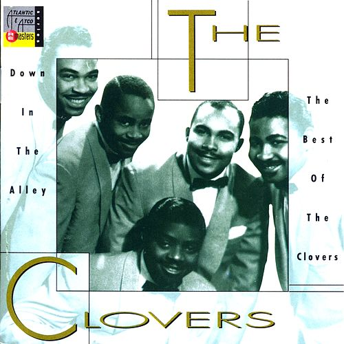 Down In The Alley: The Best Of The Clovers by The Clovers