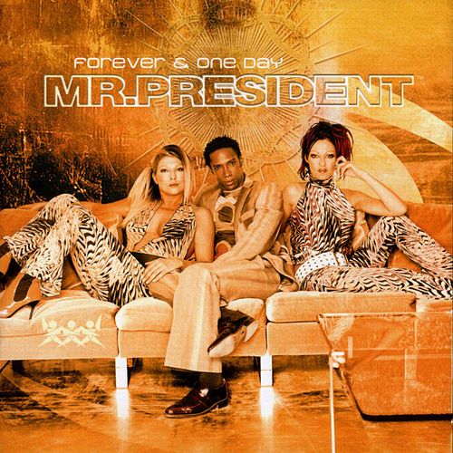 Forever & One Day von Mr. President