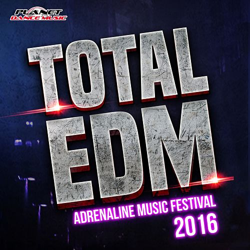 Total EDM. Adrenaline Music Festival 2016 - EP by Various Artists
