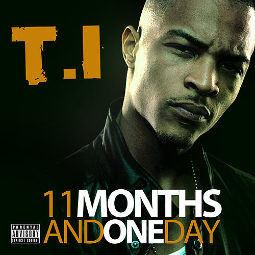 11 Months and One Day de T.I.