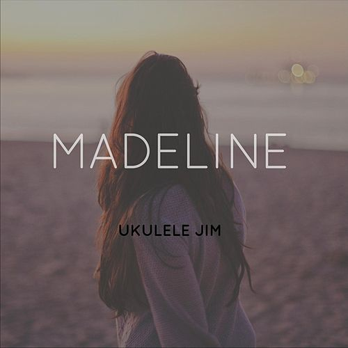 Madeline - EP by Ukulele Jim
