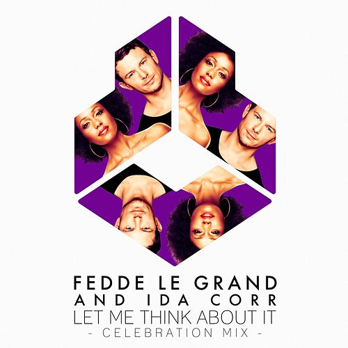 Let Me Think About It (Celebration Mix) von Fedde Le Grand and Ida Corr