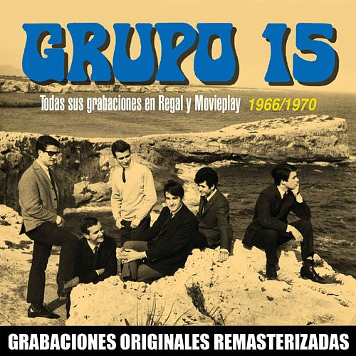 Todas sus grabaciones en Regal y Movieplay (1966-1970) by Grupo 15