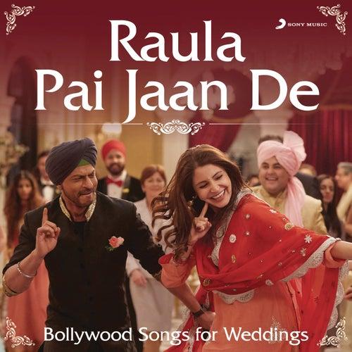 Raula Pai Jaan De (Bollywood Songs for Weddings) by Various Artists