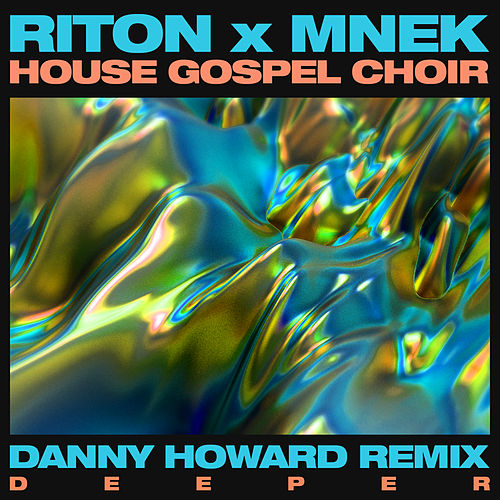 Deeper (Danny Howard Remix) van House Gospel Choir