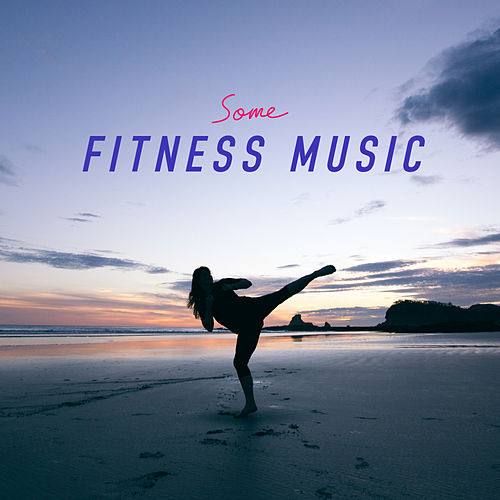 Some Fitness Music by Various Artists
