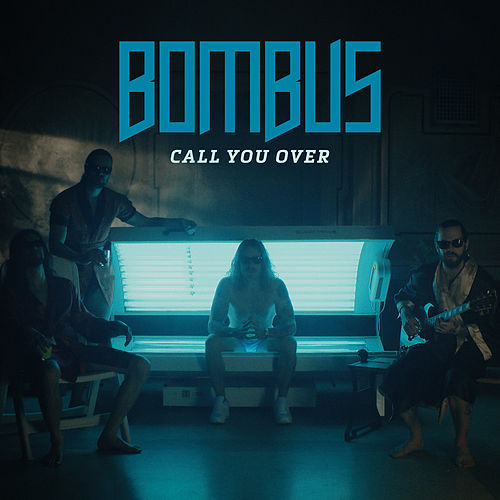 Call You Over by Bombus
