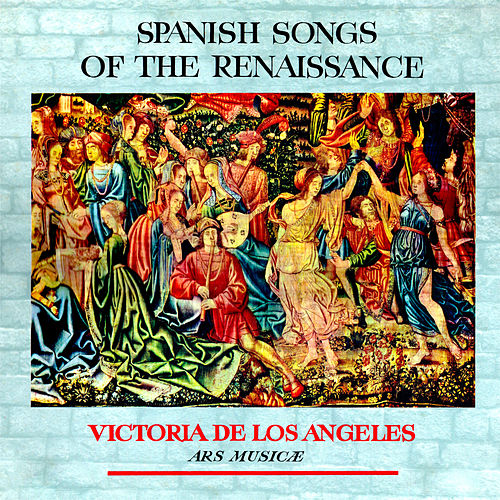 Spanish Songs Of The Renaissance de Victoria De Los Angeles