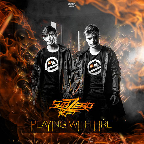 Playing With Fire By Sub Zero Project