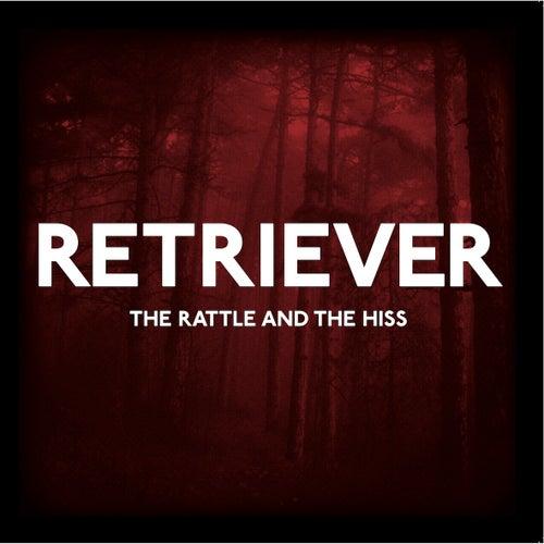 The Rattle And The Hiss E.P. de Retriever