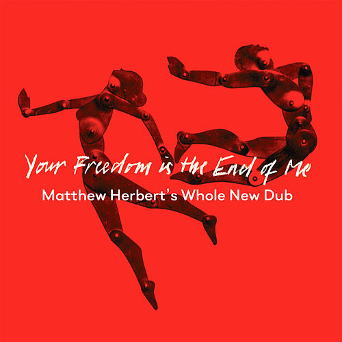 Your Freedom Is the End of Me (Matthew Herbert's Whole New Dub) by Melanie De Biasio