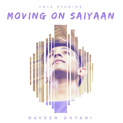 Moving on Saiyaan de Folk Studios