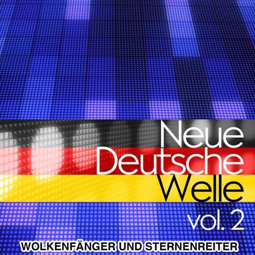 Neue Deutsche Welle - Die größten NDW Hits Vol. 2 von Wolkenfänger und Sternenreiter