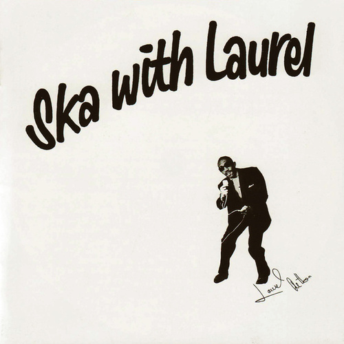 Ska With Laurel (Deluxe) by Laurel Aitken