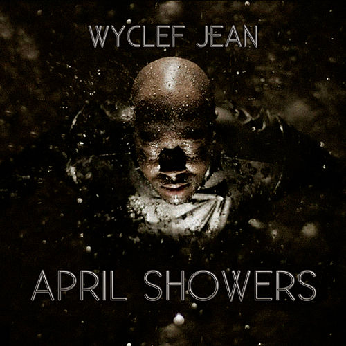 April Showers von Wyclef Jean