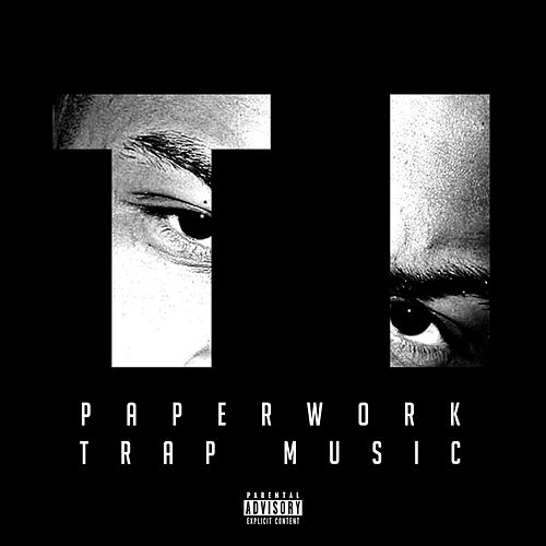 Paperwork : Trap Music von T.I.