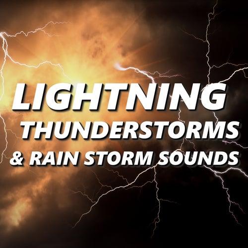 Lightning, Thunderstorms & Rain Storm Sounds by Thunderstorms Lightning
