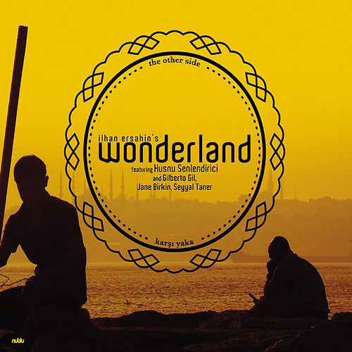 Ilhan's Ersahin's Wonderland feat Husnu Senlendirici - The Other Side de Ilhan Ersahin