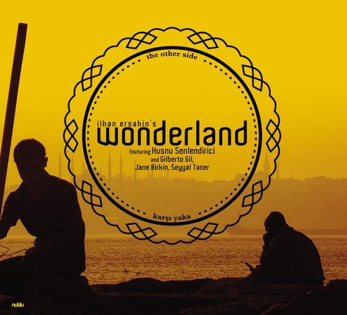 Ilhan's Ersahin's Wonderland feat Husnu Senlendirici - The Other Side de Ilhan Ersahin