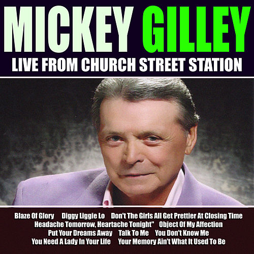 Mickey Gilley Live From Church Street Station by Mickey Gilley