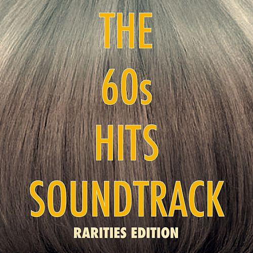 The '60s Hits: Soundtrack Rarities Edition by Various Artists