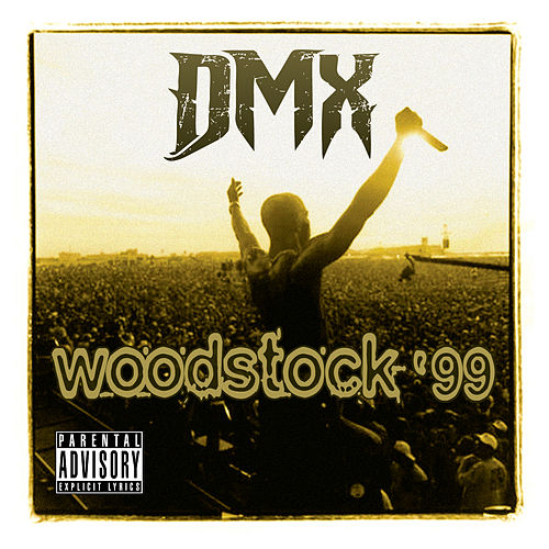 Live At Woodstock '99 by DMX : Napster