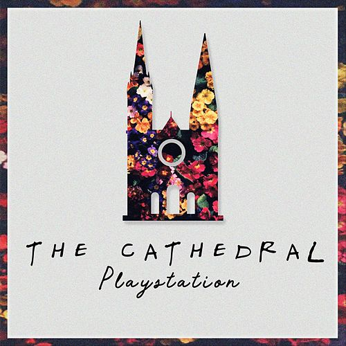 Playstation by Cathedral