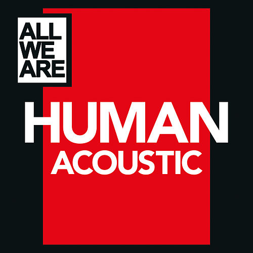 Human (Acoustic) by All We Are