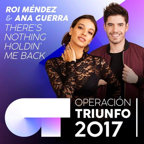 There's Nothing Holdin' Me Back (Operación Triunfo 2017) de Ana Guerra