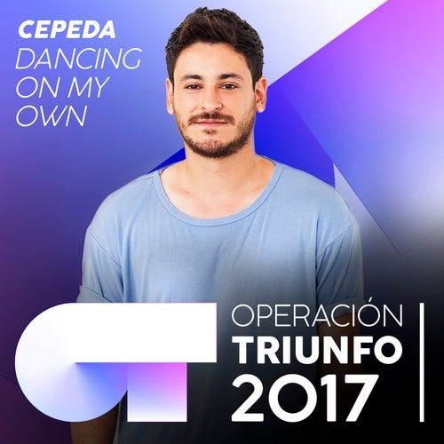 Dancing On My Own (Operación Triunfo 2017) de Cepeda