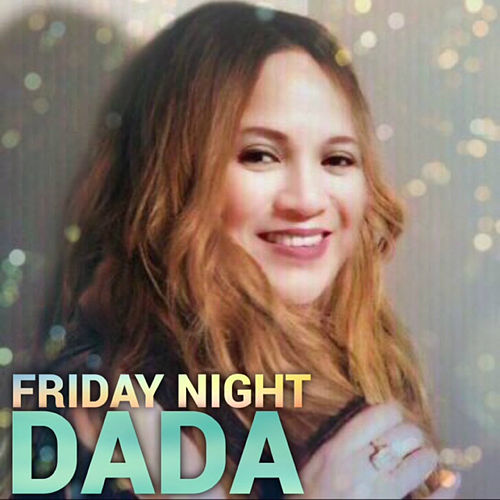 Friday Night by DADA