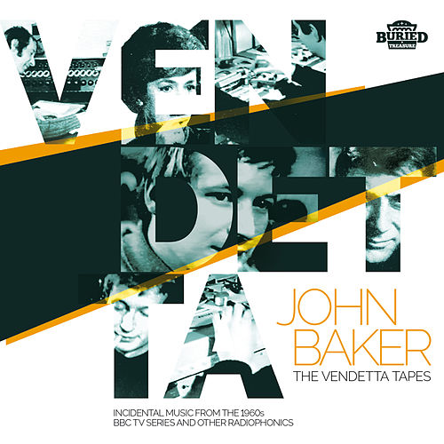 The Vendetta Tapes - Incidental Music From The 1960s BBC TV Series And Other Radiophonics de John Baker