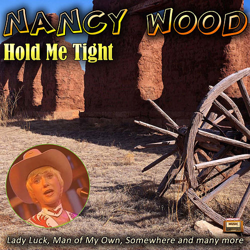 Hold Me Tight by Nancy Wood