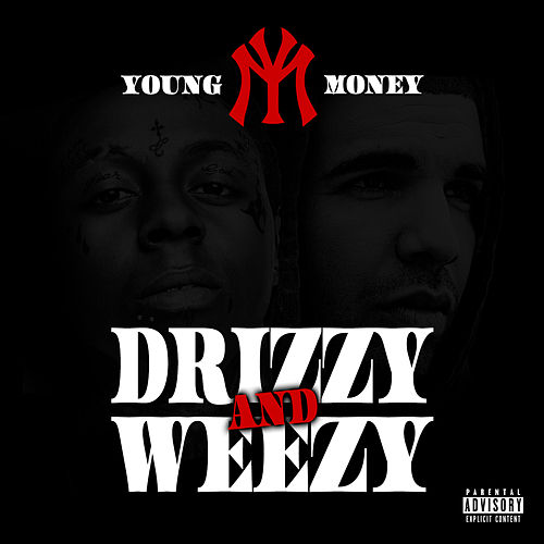 Drizzy & Weezy von Young Money