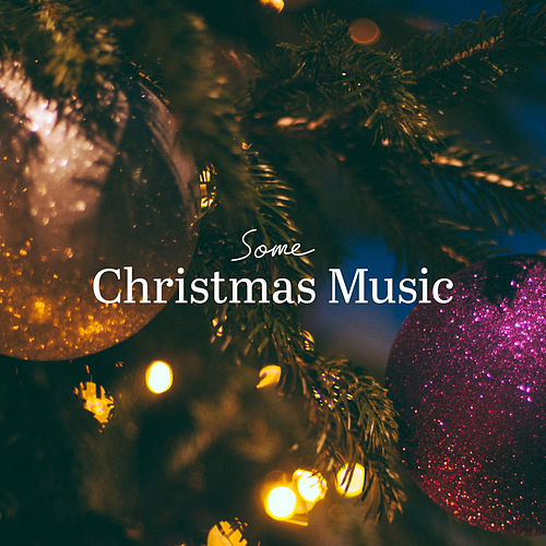 Some Christmas Music von Various Artists