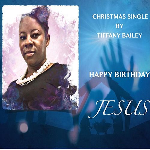 Happy Birthday Jesus de Tiffany Bailey