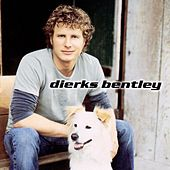 Dierks Bentley by Dierks Bentley