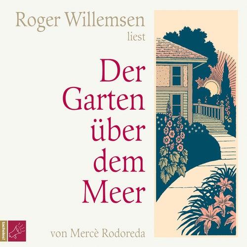 Der Garten über dem Meer by Roger Willemsen
