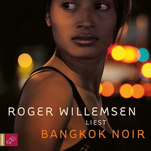 Bangkok Noir by Roger Willemsen