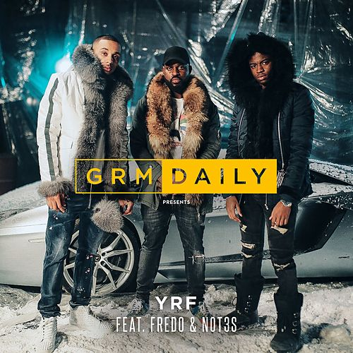 YRF (feat. Fredo & Not3s) de GRM Daily
