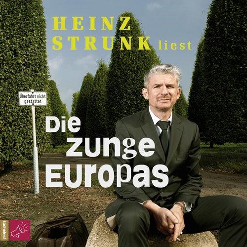 Die Zunge Europas von Heinz Strunk