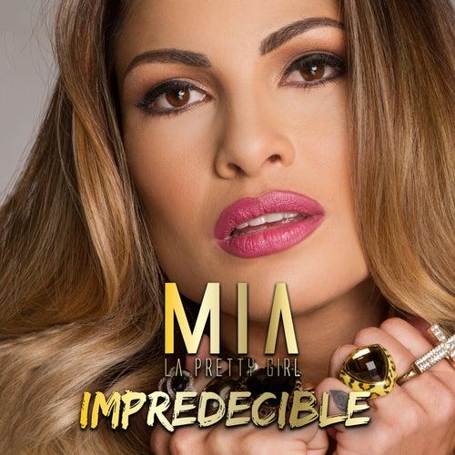 Impredecible de Mia La Pretty Girl